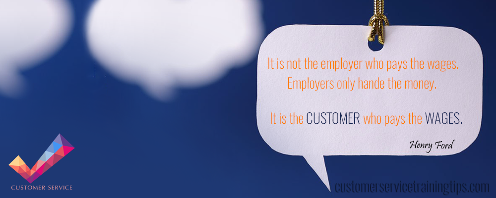 Customer Service Quote you work for the customer